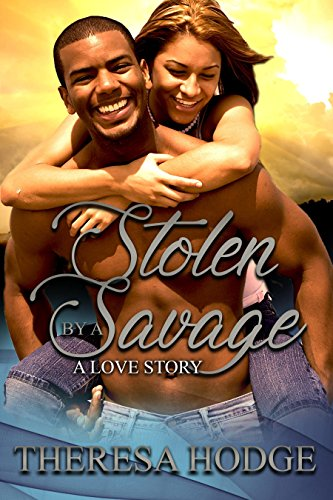 Stolen By A Savage: A Love Story