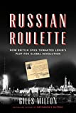 img - for Russian Roulette: How British Spies Thwarted Lenin's Plot for Global Revolution book / textbook / text book