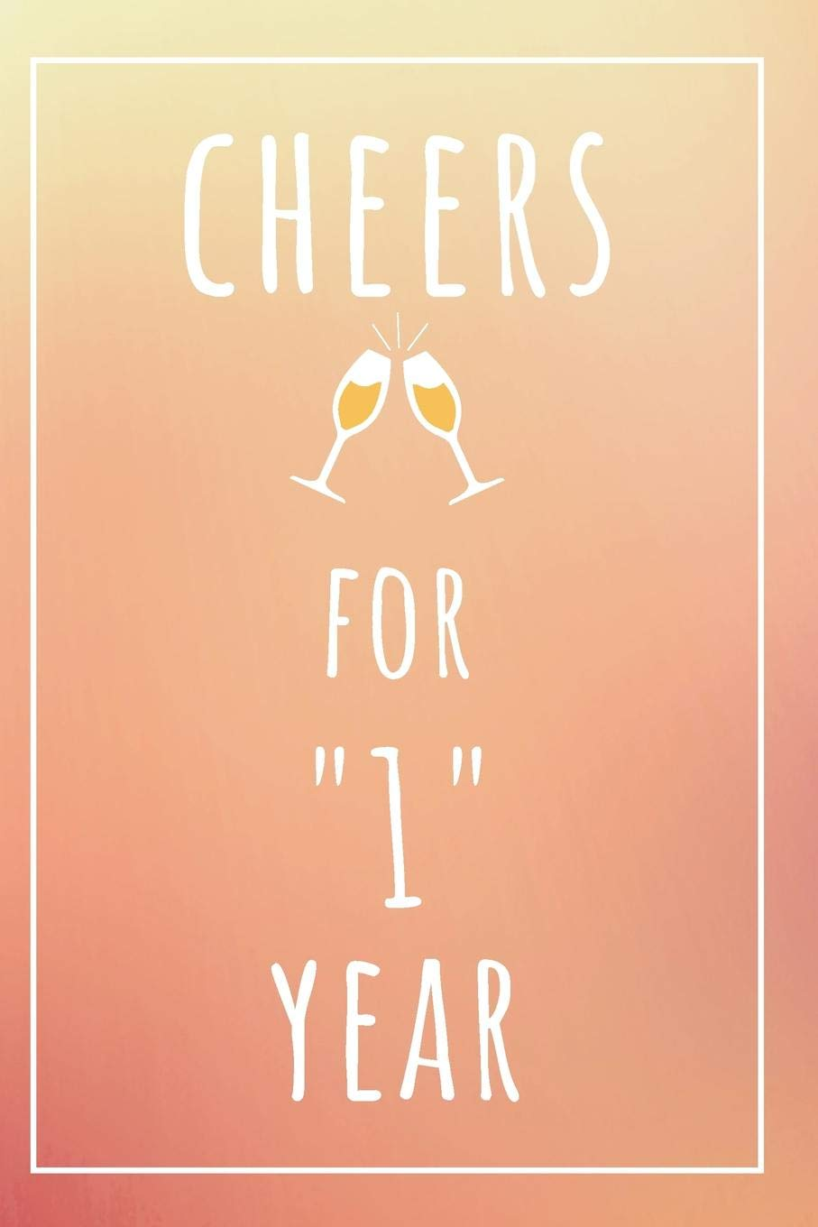 Cheers For 1 Year Notebook 1 Year Anniversary Gifts For