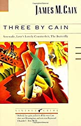 Three by Cain: Serenade, Love's Lovely Counterfeit, The Butterfly