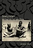 img - for Shklovsky: Witness to an Era (Russian Literature) by Serena Vitale (2012-12-18) book / textbook / text book