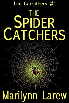 The Spider Catchers (Lee Carruthers Book 1) by [Larew, Marilynn]
