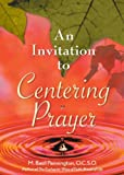 An Invitation to Centering Prayer: Including an Introduction to Lectio Divina