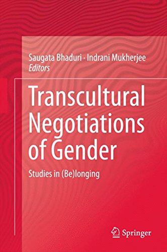 Transcultural Negotiations of Gender: Studies in (Be) longing (Transcultural Research – Heidelberg Studies on Asia and E