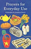 Prayers for Everyday Use, Christopher Bunch and Josephine Bunch, 185311393X
