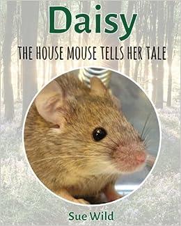 Descargar Torrents Castellano Daisy: The House Mouse Tells Her Tale: Volume 8 Cuentos Infantiles Epub