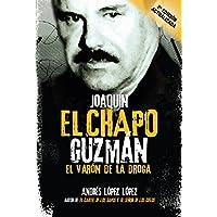 Joaquin El Chapo Guzman: El varon de la droga / Joaquín...