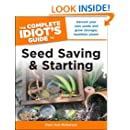 The Complete Idiot's Guide to Seed Saving And Starting (Idiot's Guides)
