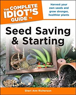 The Complete Idiot's Guide to Seed Saving And Starting (Idiot's Guides) by [Richerson, Sheri]