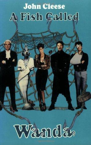 A Fish Called Wanda: The Screenplay (Applause Screenplay Series) by John Cleese (2000-02-01)