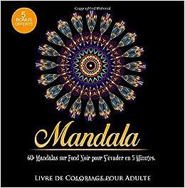 Coloriage Adulte Fond Noir.Amazon Fr Livre De Coloriage Pour Adulte 60 Mandalas Sur Fond