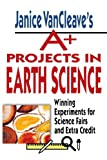 A+ Projects in Earth Science, Janice VanCleave, 0471177709