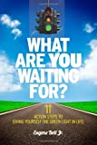 What Are YOU Waiting For?, Eugene Bell, 0983438609