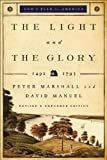Light and the Glory, The: 1492-1793 (God's Plan for America)