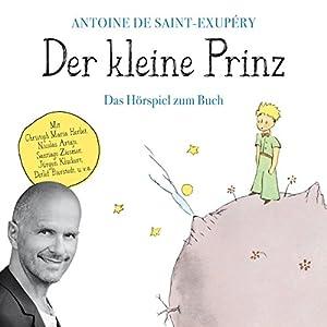 Der kleine Prinz: Das Hörspiel zum Buch Hörspiel