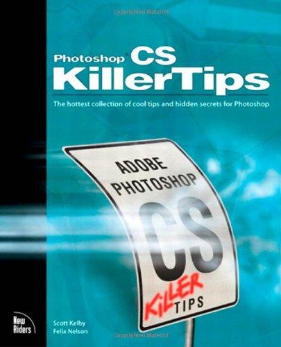 Photoshop CS Killer Tips Scott Kelby
