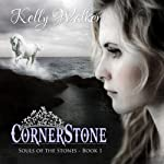 Cornerstone: Souls of the Stones, Book 1 | Kelly Walker