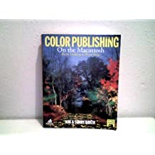 Color Publishing on the Macintosh w/disk: From Desktop to Print Shop by Baker, Kim (1992) Paperback