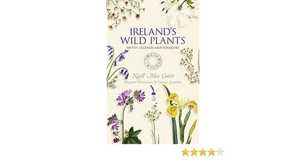 Irelands wild plants myths legends folklore niall mac coitir irelands wild plants myths legends folklore niall mac coitir amazon fandeluxe Images