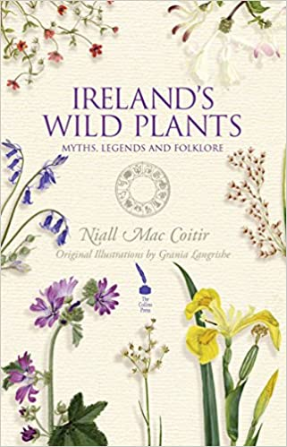 Irelands wild plants myths legends folklore niall mac coitir irelands wild plants myths legends folklore kindle edition fandeluxe Images