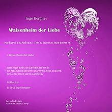 Waisenheim der Liebe Hörbuch von Inge Bergner Gesprochen von: Inge Bergner