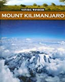 img - for Mount Kilimanjaro (Natural Wonders) book / textbook / text book