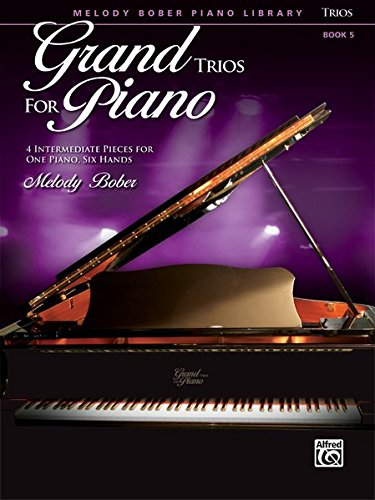 Grand Trios for Piano, Bk 5: 4 Intermediate Pieces for One Piano, Six Hands -