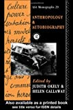 Anthropology and Autobiography, Helen Callaway, 0415051894
