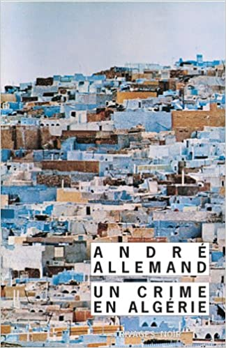 André Allemand - Un crime en Algérie