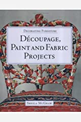 Decorating Furniture: Decoupage, Paint and Fabric Projects Paperback