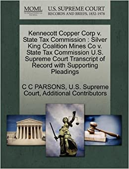 Kennecott Copper Corp v. State Tax Commission: Silver King Coalition Mines Co v. State Tax Commission U.S. Supreme Court Transcript of Record with Supporting Pleadings