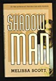 Shadow Man, Melissa Scott, 0312858000