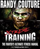 Xtreme Training: The Fighters Ultimate Fitness Manual