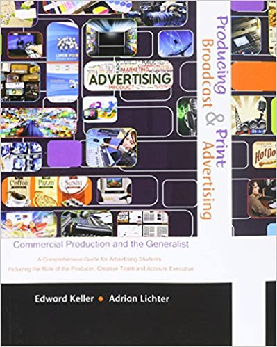 Producing Broadcast and Print Advertising: Commercial Production and the Generalist