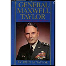 General Maxwell Taylor: The Sword and the Pen