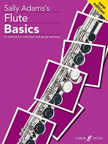 Flute Basics: A Method for Individual and Group Learning (Student's Book) (Faber Edition: Basics)