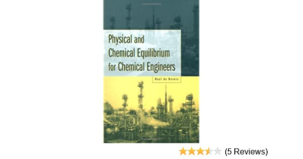 Physical and chemical equilibrium for chemical engineers noel de physical and chemical equilibrium for chemical engineers noel de nevers 9780471071709 amazon books fandeluxe