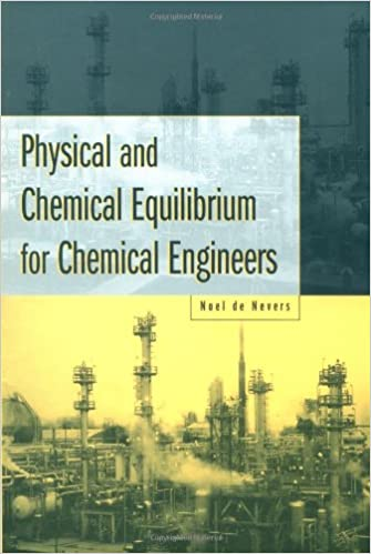 Physical and chemical equilibrium for chemical engineers noel de physical and chemical equilibrium for chemical engineers 1st edition fandeluxe