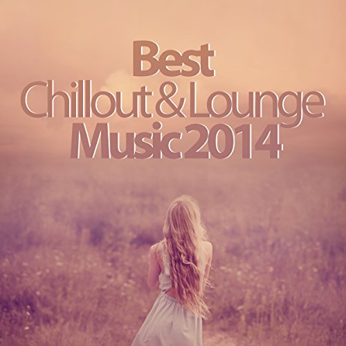 Best Chillout & Lounge Music 2014 - 200 Songs (The Best Chill Out Music)
