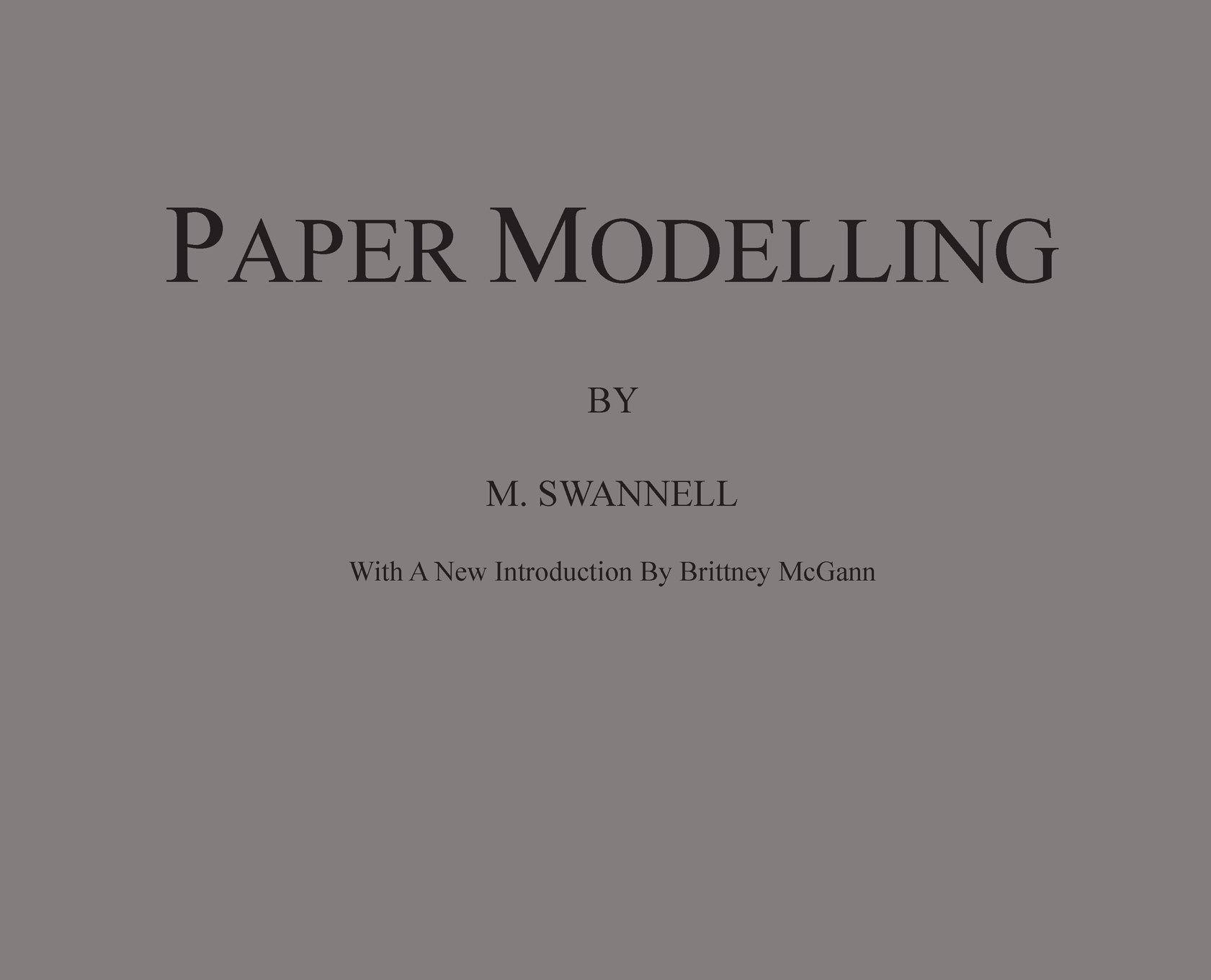 Paper Modelling: A Combination of Paper Folding, Paper Cutting & Pasting and Ruler Drawing Forming an Introduction to Cardboard Modelling