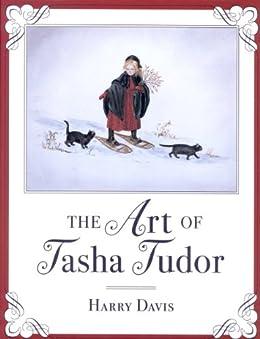 The Art of Tasha Tudor by [Davis, Harry]