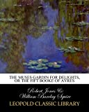 img - for The muses gardin for delights, Or the fift Booke of Ayres book / textbook / text book