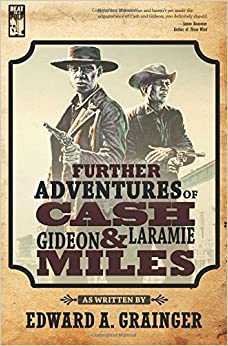 Further Adventures of Cash Laramie and Gideon Miles: Volume 3