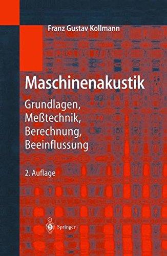 Maschinenakustik: Grundlagen, Meßtechnik, Berechnung, Beeinflussung (German Edition)