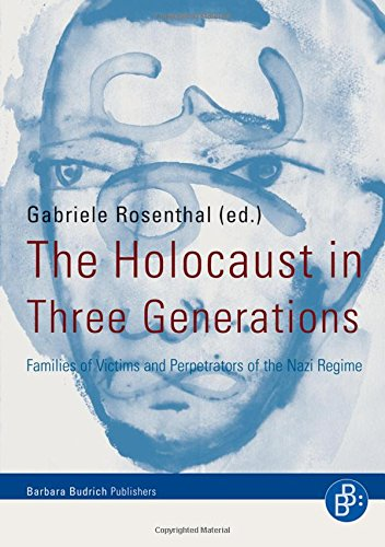 The Holocaust in Three Generations: Families of Victims and Perpetrators of the Nazi Regime