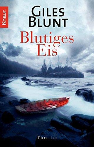 Blutiges Eis (John Cardinal, Band 2) Taschenbuch – 1. September 2006 Giles Blunt Anke Kreutzer Knaur 3426631563