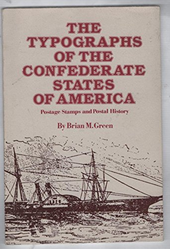 The Typographs of the Confederate States of America: Postage Stamps and Postal History