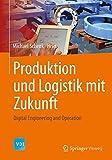 Produktion und Logistik mit Zukunft: Digital Engineering and Operation (VDI-Buch) (German Edition)