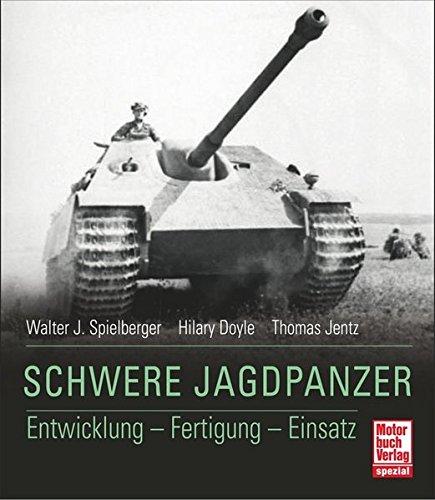 Schwere Jagdpanzer: Entwicklung - Fertigung - Einsatz