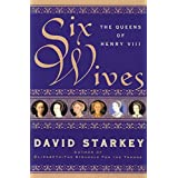 Six Wives: The Queens of Henry VIII